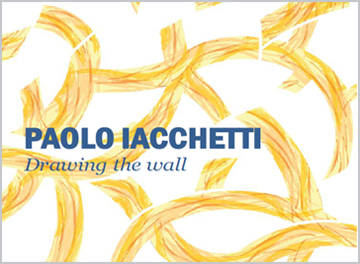 PAOLO IACCHETTI: DRAWING THE WALL