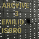 ARC#IVE, VOLUME 3: EMILIO ISGR�