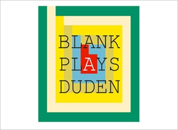 BLANK PLAYS DUDEN