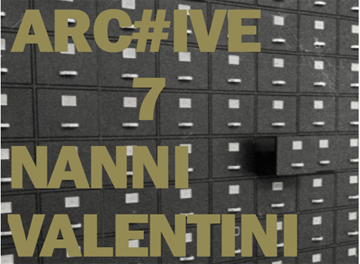 """ARC#IVE, VOLUME 7: NANNI VALENTINI"""