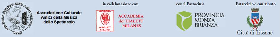 Loghi: Associazione Culturale Amici della Musica dello Spettacolo - Accademia del Dialett Milanes - Provincia Monza Brianza - Città di Lissone