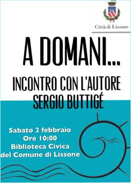 """locandina """"A domani.."""" incontro con l'autore Sergio Buttigè"""