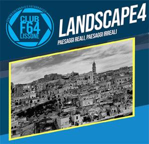 LANDSCAPE 4 | PAESAGGI REALI, PAESAGGI IRREALI