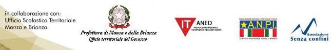 in collaborazione con Ufficio Scolastico territoriale Monza e Brianza - Prefettura di Monza e Brianza - ANED - ANPI - Associazione Senza Confini