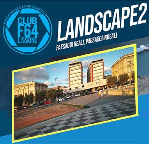LANDSCAPE 2 | PAESAGGI REALI, PAESAGGI IRREALI