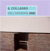 IL COLLASSO  DELL'ENTROPIA /DREI
