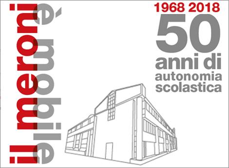 IL MERONI è MOBILE  1968- 2018 - 50 anni di autonomia scolastica