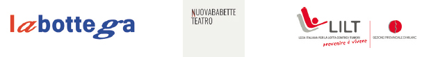Loghi LaBottega -  NUOVABABETTE  TEATRO -  L.I.L.T. Lega Italiana per la Lotta contro i Tumori